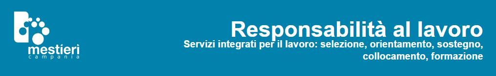 Mestieri Campania Servizi integrativi per il lavoro: selezione, orientamento, sostegno, collocamento, fomazione